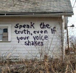 speak-the-truth even if your voice shakes